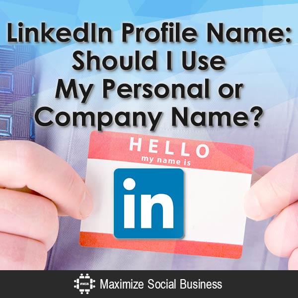 LinkedIn-Profile-Name-Should-I-Use-My-Personal-or-Company-Name-V2