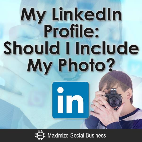 My-LinkedIn-Profile-Should-I-Include-My-Photo-V1