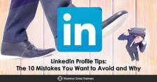 LinkedIn Profile Tips: The 10 Mistakes You Want to Avoid and Why