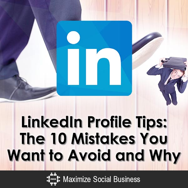 LinkedIn Profile Tips: The 10 Mistakes You Want To Avoid And Why Personal  Branding LinkedIn