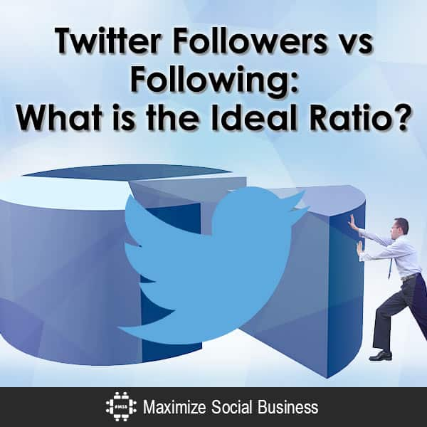 Twitter Followers vs Following: What is the Ideal Ratio? Twitter  Twitter-Followers-vs-Following-What-is-the-Ideal-Ratio-600x600-V1