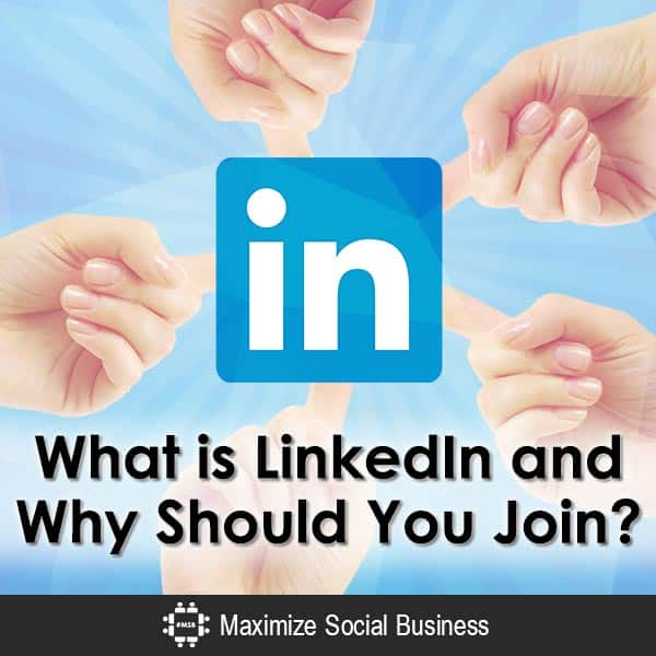 What is LinkedIn and Why Should You Join? LinkedIn  What-is-LinkedIn-and-Why-Should-You-Join-600x600-V3