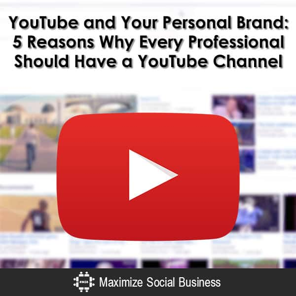 YouTube and Your Personal Brand: 5 Reasons Why Every Professional Should Have a YouTube Channel Personal Branding YouTube  YouTube-and-Your-Personal-Brand-5-Reasons-Why-Every-Professional-Should-Have-a-YouTube-Channel-600x600-V1
