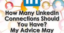 How Many LinkedIn Connections Should You Have? My Advice May Surprise You! [VIDEO]