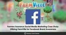 Farmers Insurance Social Media Marketing Case Study: Utilizing FarmVille for Facebook Brand Awareness