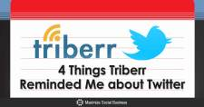 4 Things Triberr Reminded Me about Twitter