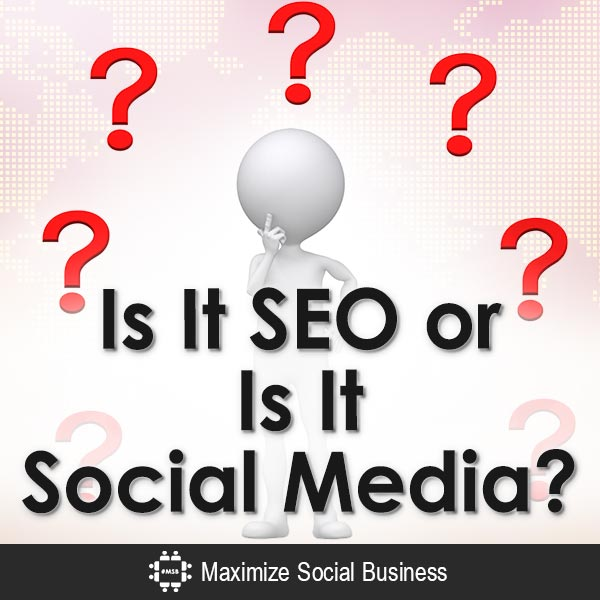 Is It SEO or Is It Social Media? SEO (Search Engine Optimization) Social Media Marketing  Is-It-SEO-or-Is-It-Social-Media-V3-copy