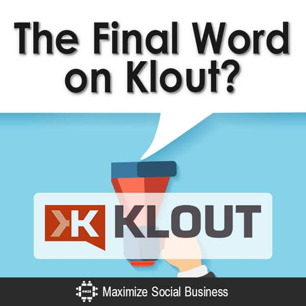 The Final Word on Klout? Social Media Influence Klout  The-Final-Word-on-Klout-V1-copy