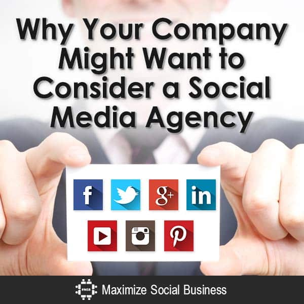 Why Your Company Might Want to Consider a Social Media Agency Social Media Marketing  Why-Your-Company-Might-Want-to-Consider-a-Social-Media-Agency-V3-copy