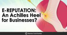 E-REPUTATION: An Achilles Heel for Businesses?