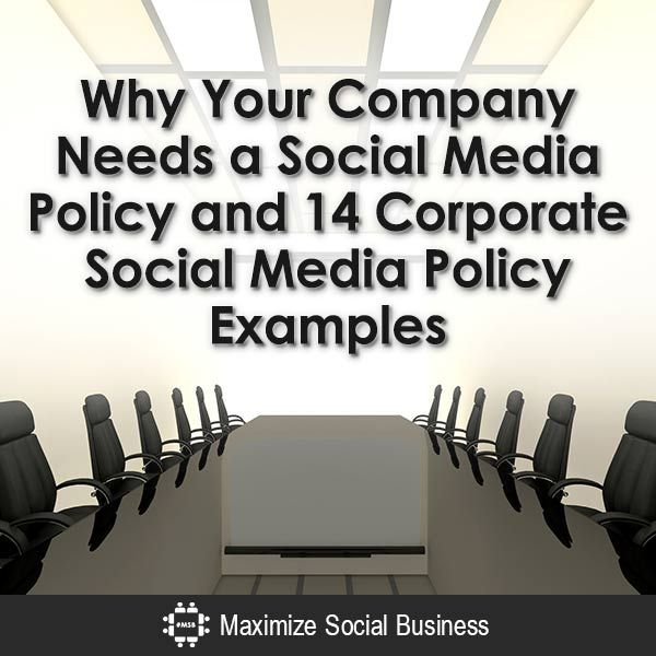 Why-Your-Company-Needs-a-Social-Media-Policy-and-14-Corporate-Social-Media-Policy-Examples-V1 copy