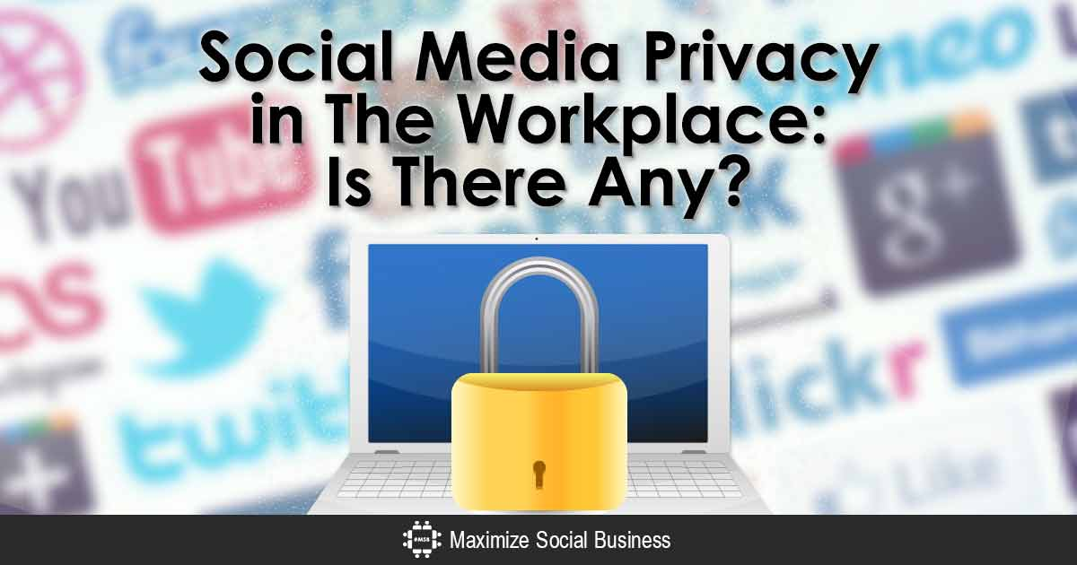 is there any social media privacy in the workplace