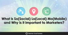 What is So(Social) Lo(Local) Mo(Mobile) and Why is it important to Marketers?