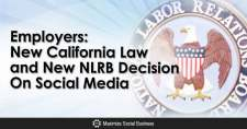 Employers: New California Law and New NLRB Decision On Social Media