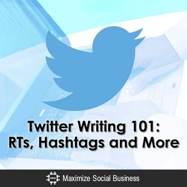 Twitter Writing 101: RTs, Hashtags and More Social Media Writing  Twitter-Writing-101-RTs-Hashtags-and-More-600x600-V1