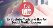 Six YouTube Tools and Tips For Social Media Success
