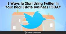 6 Ways to Start Using Twitter in Your Real Estate Business TODAY