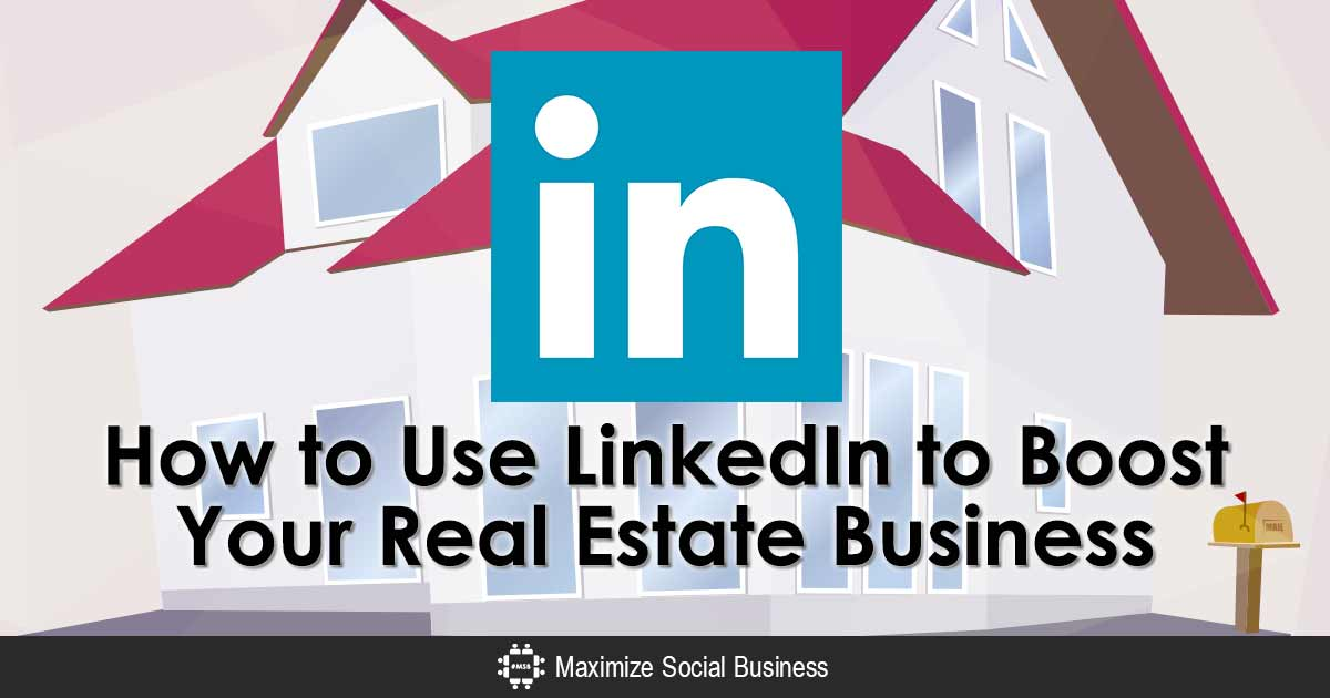 Using LinkedIn to Boost Your Real Estate Business