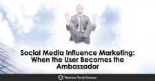 Social Media Influence Marketing : When the User Becomes the Ambassador