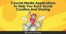 3 Social Media Applications To Help You Rock Social Curation And Sharing