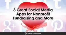 3 Great Social Media Apps for Nonprofit Fundraising and More
