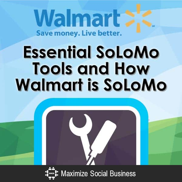 Essential SoLoMo Tools and How Walmart is SoLoMo SoLoMo  Essential-SoLoMo-Tools-and-How-Walmart-is-SoLoMo-V1