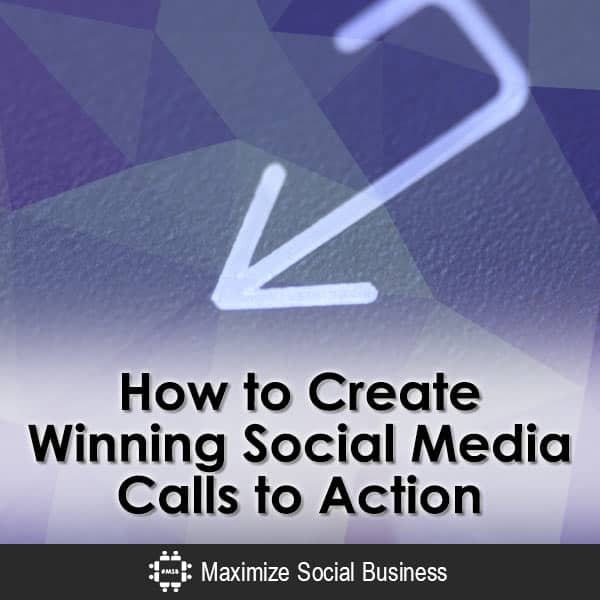 How to Create Winning Social Media Calls to Action Social Media Writing  How-to-Create-Winning-Social-Media-Calls-to-Action-V2
