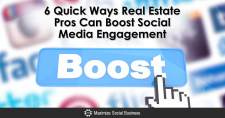 6 Quick Ways Real Estate Pros Can Boost Social Media Engagement