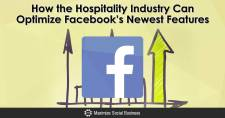How the Hospitality Industry Can Optimize Facebook's Newest Features