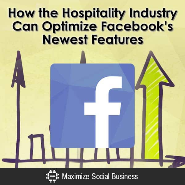 How-the-Hospitality-Industry-Can-Optimize-Facebooks-Newest-Features-V1