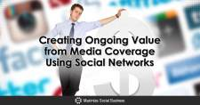 Creating Ongoing Value from Media Coverage Using Social Networks