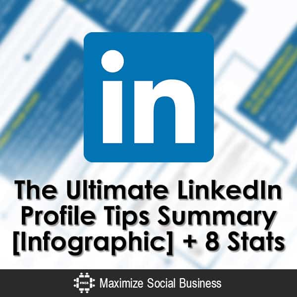 The Ultimate LinkedIn Profile Tips Summary [Infographic] + 8 Stats LinkedIn  The-Ultimate-LinkedIn-Profile-Tips-Summary-Infographic-8-Stats-600x600-V2