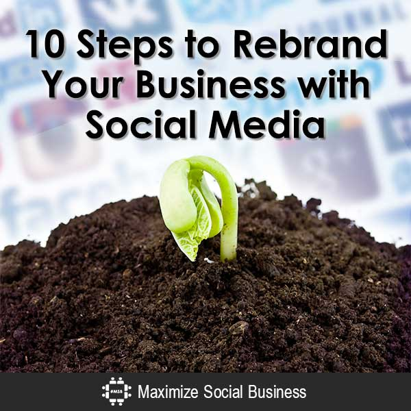 10 Steps to Rebrand Your Business with Social Media Social Media for B2B Branding  10-Steps-to-Rebrand-Your-Business-with-Social-Media-600x600-V3