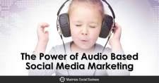 The Power of Audio Based Social Media Marketing
