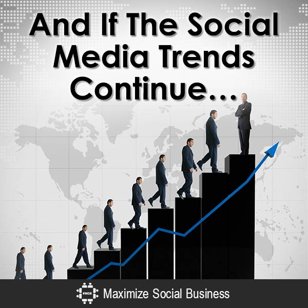 And If The Social Media Trends Continue... Influencer Marketing  And-If-The-Social-Media-Trends-Continue-V1