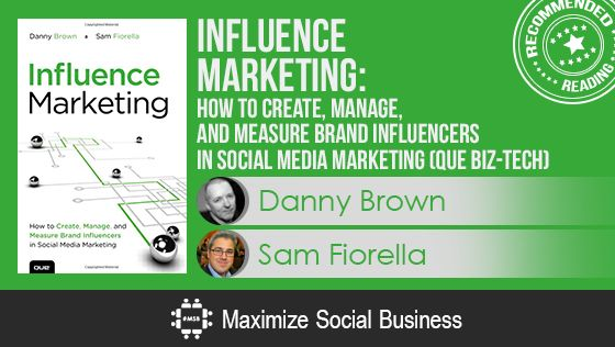Influence Marketing by Danny Brown and Sam Fiorella - Recommended Social Media Book