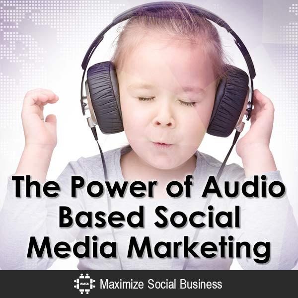 The-Power-of-Audio-Based-Social-Media-Marketing-V1