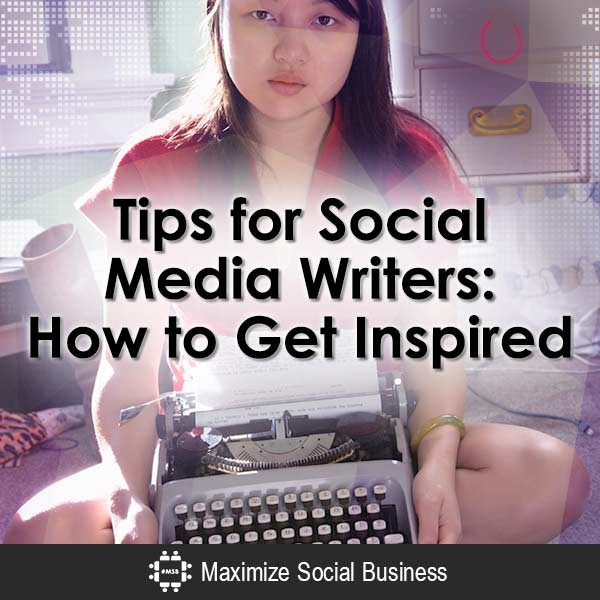 Tips for Social Media Writers: How to Get Inspired Social Media Writing  Tips-for-Social-Media-Writers-How-to-Get-Inspired-V2