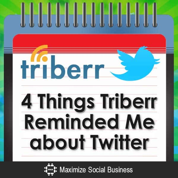 4 Things Triberr Reminded Me about Twitter Blogging Twitter  4-Things-Triberr-Reminded-Me-about-Twitter-V1-copy