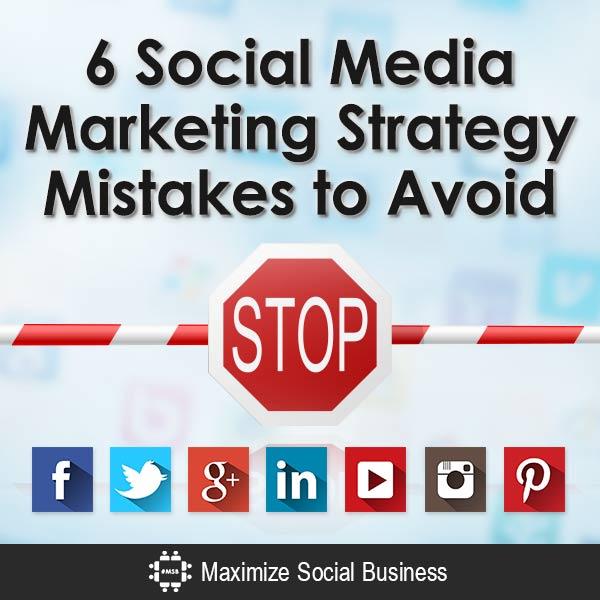 6 Social Media Marketing Strategy Mistakes to Avoid Social Media Marketing  6-Social-Media-Marketing-Strategy-Mistakes-to-Avoid-V1-copy