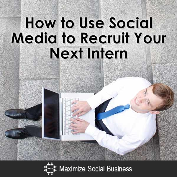 How to Use Social Media to Recruit Your Next Intern Social Recruiting  How-to-Use-Social-Media-to-Recruit-Your-Next-Intern-600x600-V3