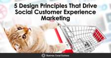 5 Design Principles That Drive Social Customer Experience Marketing