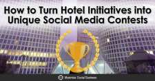 Turn Hotel Initiatives into Unique Social Media Contests