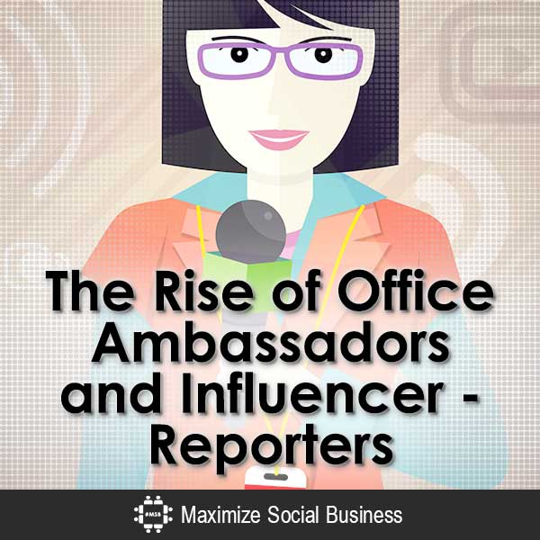 The Rise of Office Ambassadors and Social Media Influencers Social Media Influence  The-Rise-of-Office-Ambassadors-and-Influencer-Reporters-V3-copy