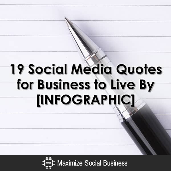19 Social Media Quotes for Business to Live By [INFOGRAPHIC] Social Media for Executives  19-Social-Media-Quotes-for-Business-to-Live-By-INFOGRAPHIC-600x600-V1