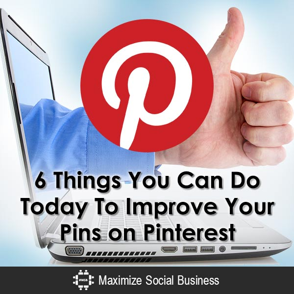 6-Things-You-Can-Do-Today-To-Improve-Your-Pins-on-Pinterest-600x600-V2