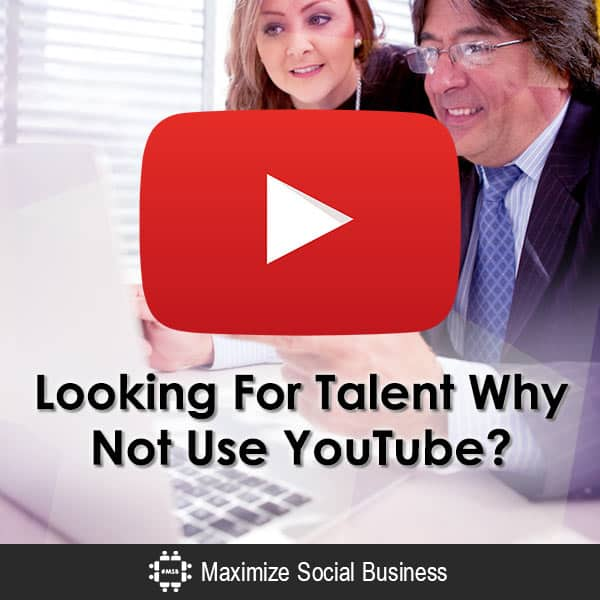 Looking For Talent? Why Not Use YouTube? Social Recruiting  Looking-For-Talent-Why-Not-Use-YouTube-600x600-V3