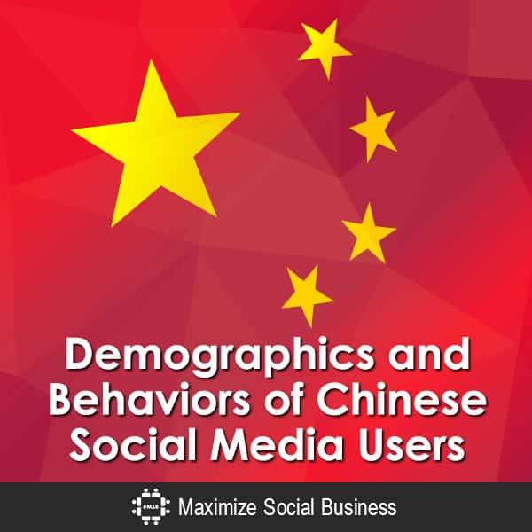 Demographics and Behaviors of Chinese Social Media Users Chinese Social Media  Demographics-and-Behaviors-of-Chinese-Social-Media-Users-600x600-V1