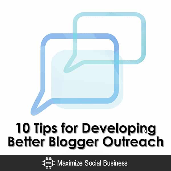 10 Tips for Developing Better Blogger Outreach Blogger Outreach  10-Tips-for-Developing-Better-Blogger-Outreach-600x600-V2
