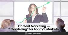 "Content Marketing — "" Storytelling "" for Today's Marketer"